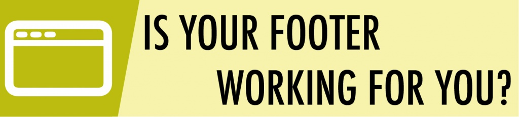 Is your footer working for you